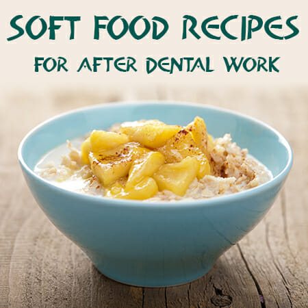 Soft Food Recipes For After Dental Work