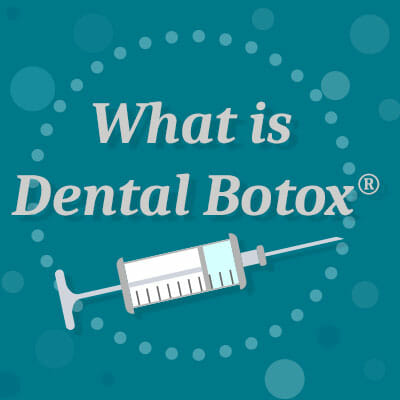 What Is Dental Botox?